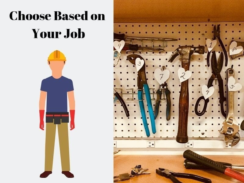 Choose Based on Your Job